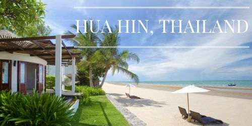 Why You Should Visit Hua Hin at least Once in Your Life